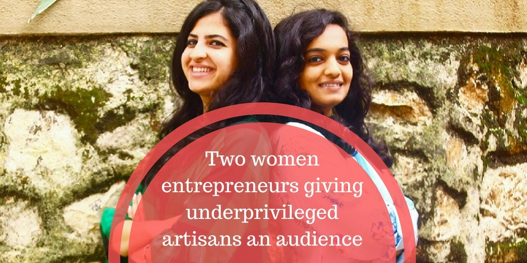 Two women entrepreneurs giving underprivileged artisans an audience