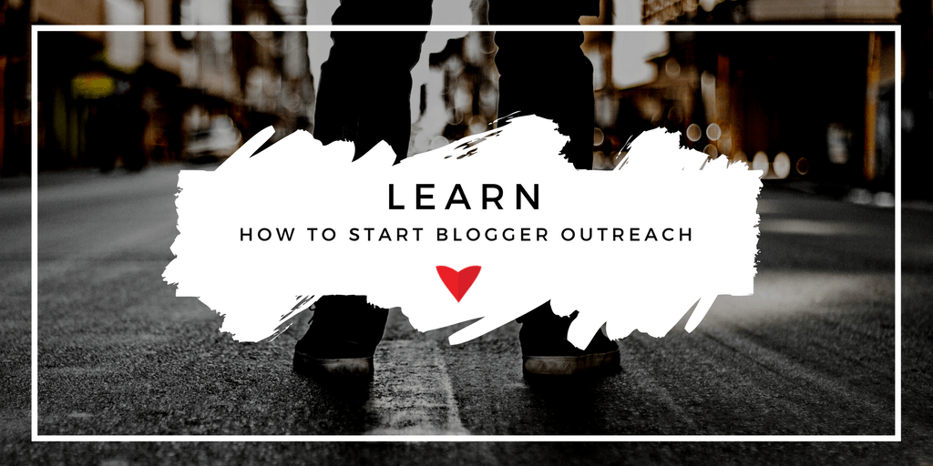 Start Blogger Outreach
