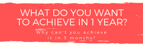 What do you want to achieve in 1 year