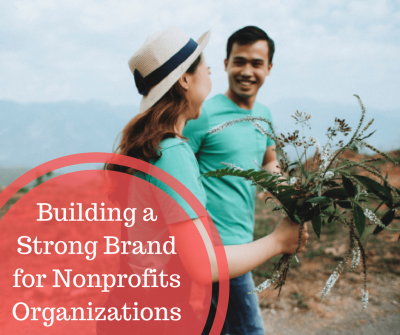 Building a Strong Brand for Nonprofits Organizations