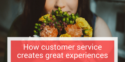 How customer service creates great experiences