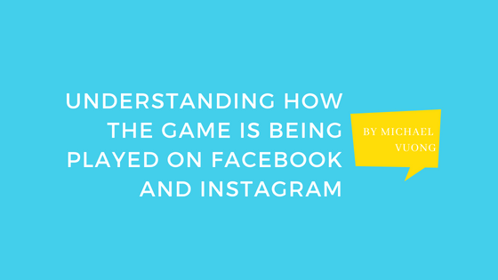 Understanding how the game is being played on Facebook and Instagram