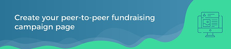 How to create your peer-to-peer fundraising campaign page