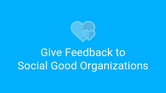 Give feedback to social good organizations
