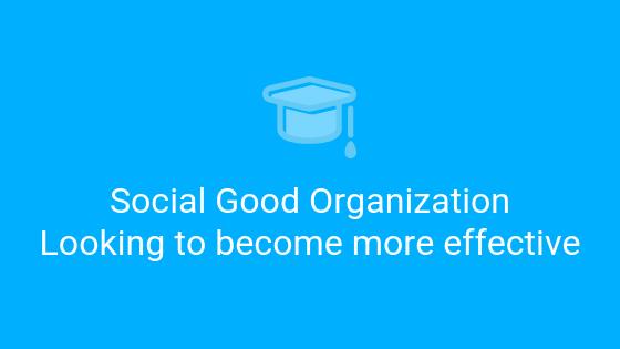 Social Good Organization become more effective