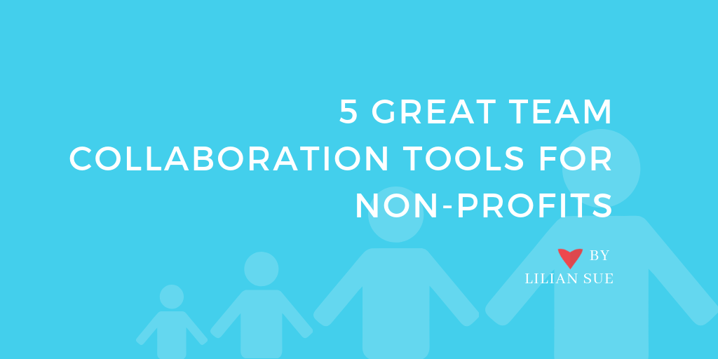 5 Great Team Collaboration Tools for Non-Profits
