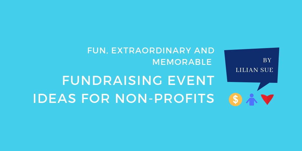 Fun, Extraordinary and Memorable Fundraising Event Ideas for Non-Profits