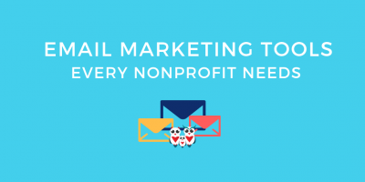 Email Marketing Tools every Nonprofit Needs