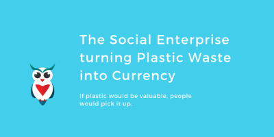 The Social Enterprise turning Plastic Waste into Currency