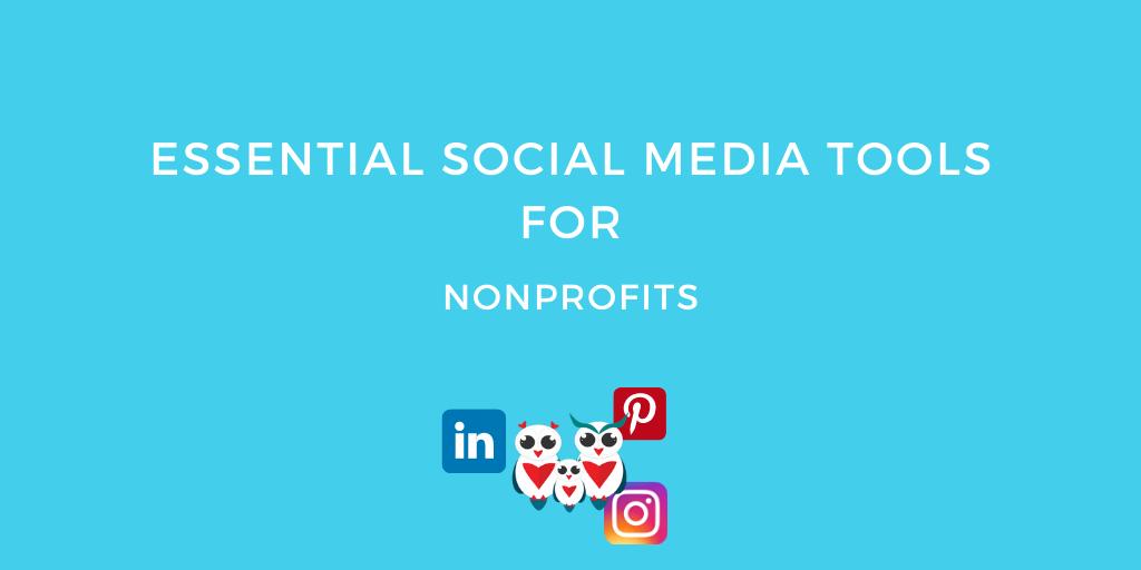 Essential Social Media Tools for nonprofits