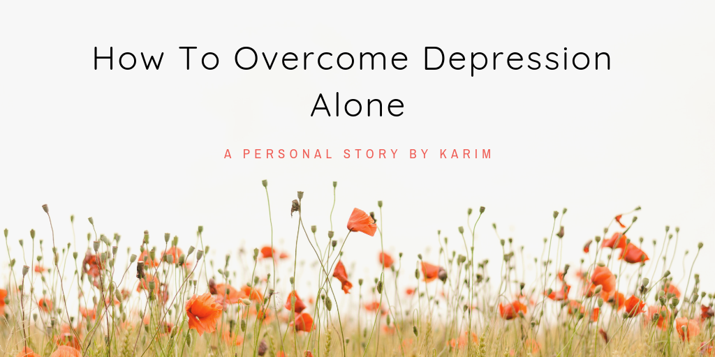 How To Overcome Depression Alone