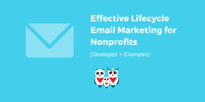 Effective Lifecycle Email Marketing for Nonprofits