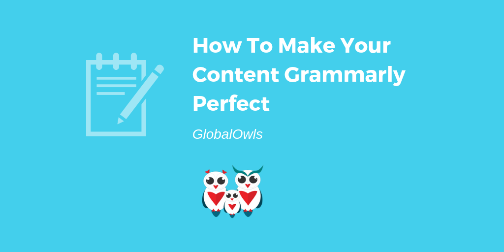 How To Make Your Content Grammarly Perfect