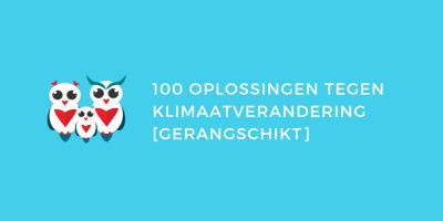 100 oplossingen tegen klimaatverandering [gerangschikt]