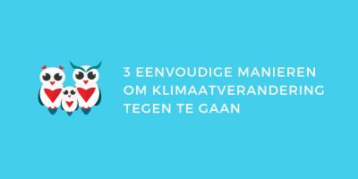 3 Eenvoudige manieren om Klimaatverandering tegen te gaan