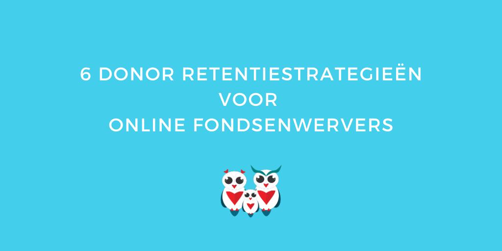 6 donor retentiestrategieën voor online fondsenwervers