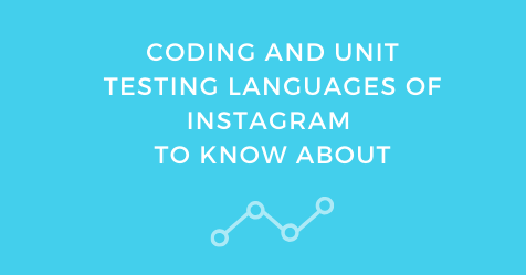 Coding and Unit Testing Languages of Instagram to Know About