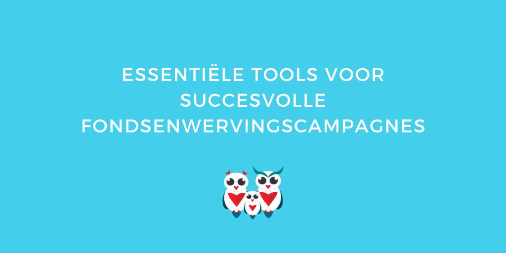 Essentiële tools voor succesvolle fondsenwervingscampagnes