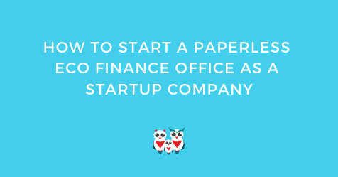 How to Start a Paperless Eco Finance Office as a Startup Company