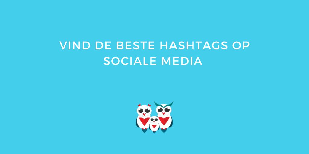 Hoe vind je de beste hashtags op social media?