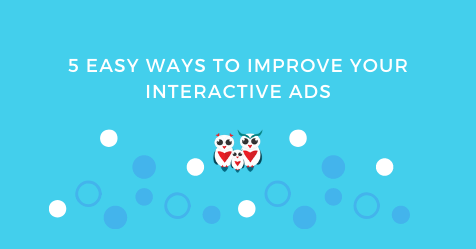 5 Easy Ways To Improve Your Interactive Ads