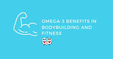 Omega-3 benefits in bodybuilding and fitness