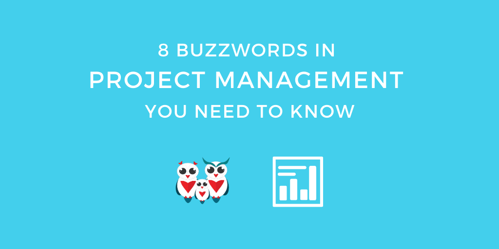 8 Buzzwords in Project Management You Need to Know