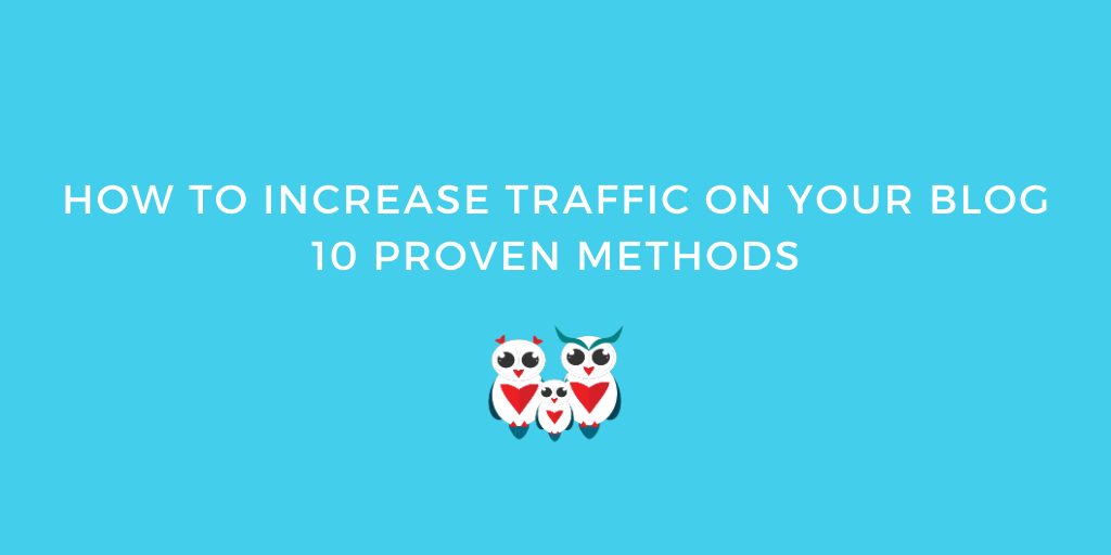 How to Increase Traffic on Your Blog: 10 Proven Methods