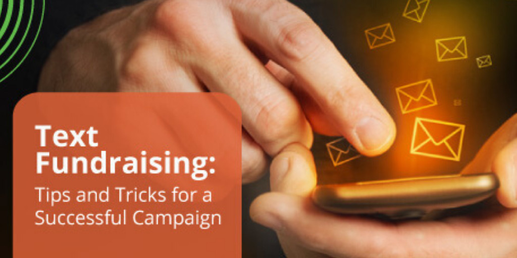 Text Fundraising: Tips and Tricks for a Successful Campaign