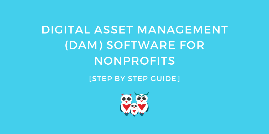 Digital Asset Management (DAM) Software for Nonprofits