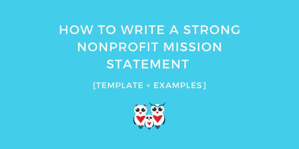 How to write a Strong Nonprofit Mission Statement [Template + Examples]