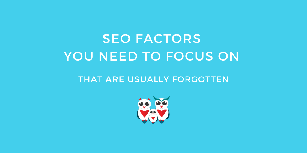 SEO Factors You Need to Focus on That Are Usually Forgotten