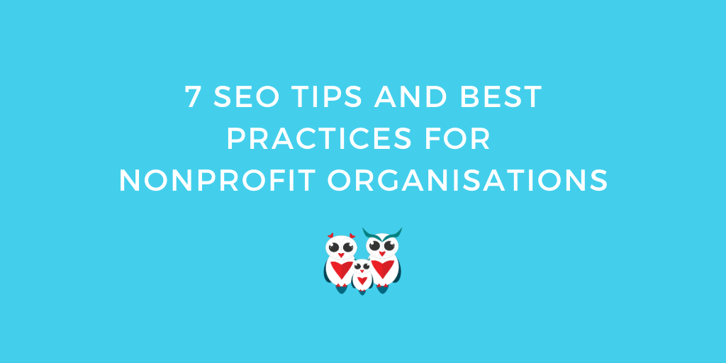 7 SEO Tips and Best Practices for Nonprofit Organisations