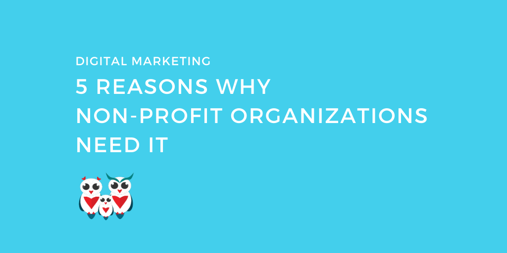 Digital Marketing In 2020_ 5 Reasons Why Non-Profit Organizations Need It