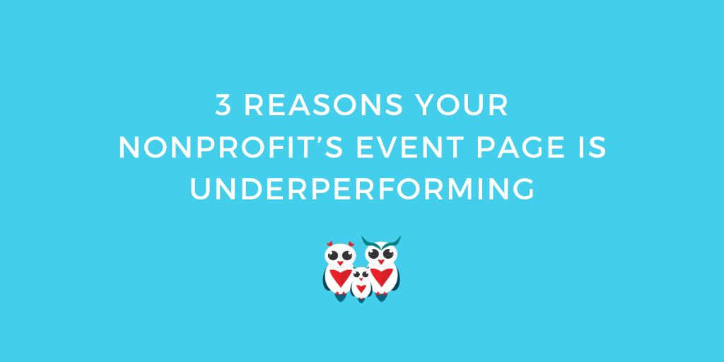 3 Reasons Your Nonprofit's Event Page Is Underperforming