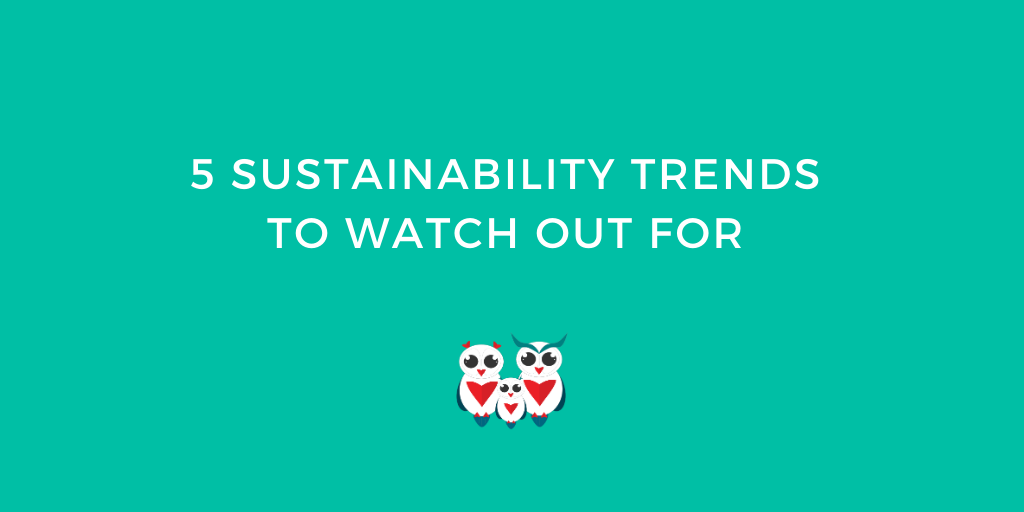 5 Sustainability Trends to Watch Out for