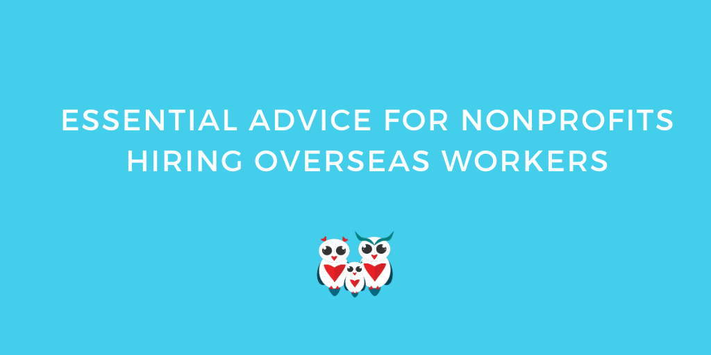 Essential Advice for Non-Profits Hiring Overseas Workers