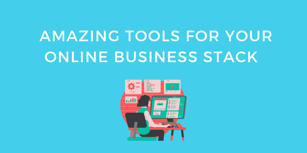 Amazing Tools for Your Online Business Stack