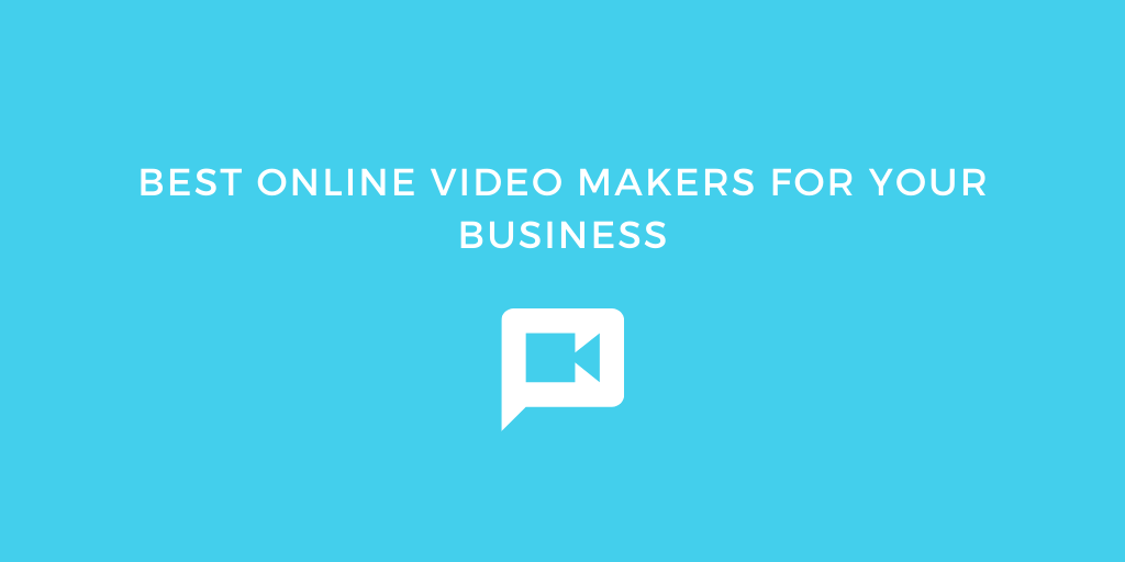 Best online video makers for your business
