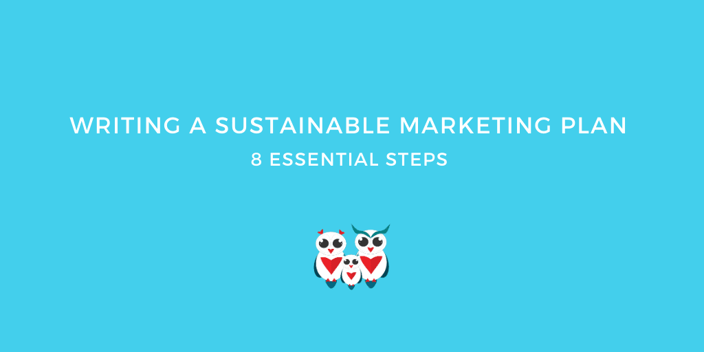 Writing a Sustainable Marketing Plan: 8 Essential Steps