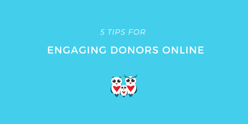 Digital Marketing: 5 Tips for Engaging Donors Online