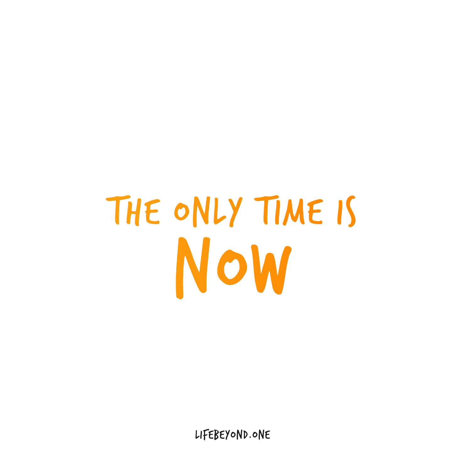 the only time is now