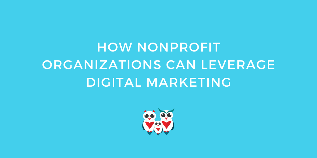 How Nonprofit Organizations Can Leverage Digital Marketing