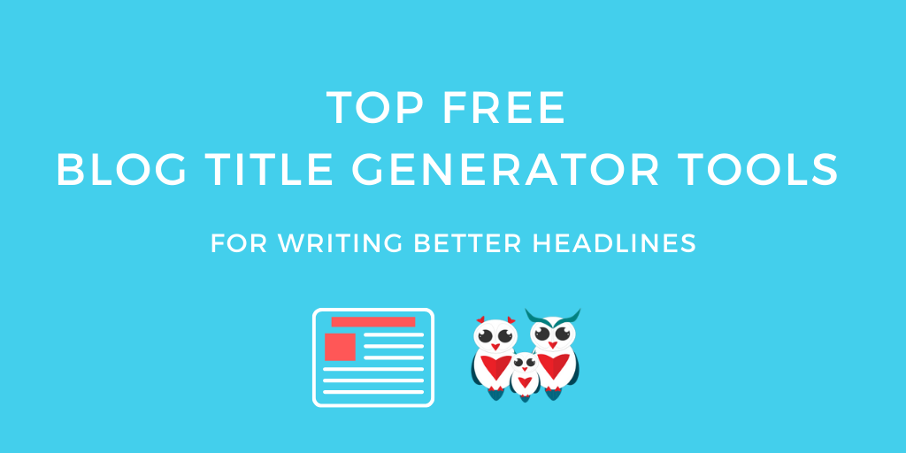Top Free Blog Title Generator Tools for Writing Better Headlines