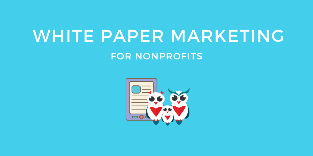 White Paper Marketing For Nonprofits. Why And How To Get Started