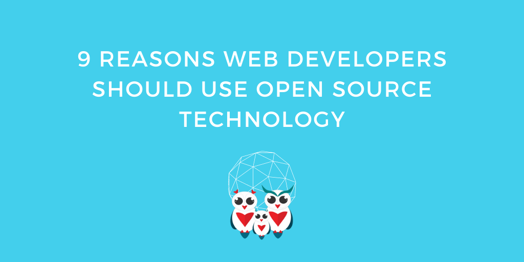 9 Reasons Web Developers Should Use Open Source Technology