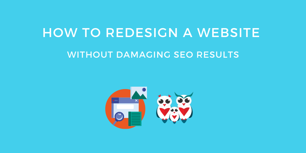 How to Redesign A Website Without Damaging SEO Results
