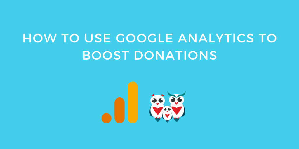 How to Use Google Analytics to Boost Donations